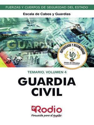 cover image of Guardia Civil. Escala de Cabos y Guardias. Temario. Volumen 4