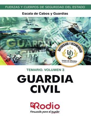 cover image of Guardia Civil. Escala de Cabos y Guardias. Temario. Volumen 3