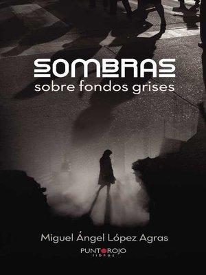 cover image of Sombras sobre fondos grises