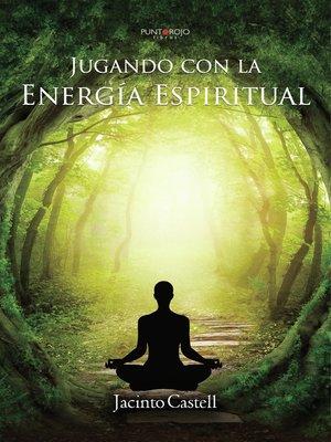 cover image of Jugando con la Energía Espiritual
