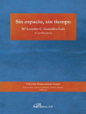 cover image of Sin espacio, sin tiempo