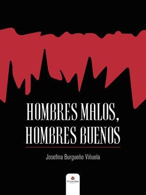 cover image of HOMBRES MALOS, HOMBRES BUENOS