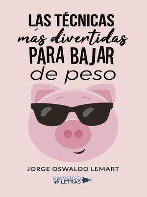 cover image of Las técnicas más divertidas para bajar de peso