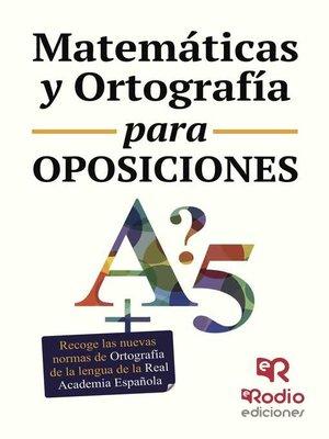 cover image of Matemáticas y Ortografía para Oposiciones