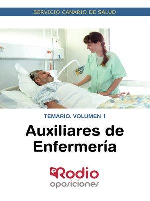 cover image of Auxiliares de Enfermería. Temario. Volumen 1. Servicio Canario de Salud.