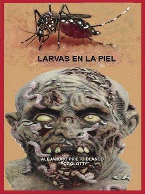 cover image of Larvas en la piel