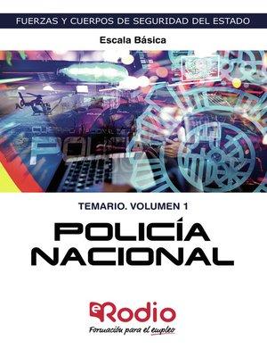cover image of Policía Nacional. Escala Básica. Temario. Volumen 1