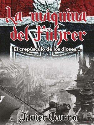 cover image of LA MÁQUINA DEL FÜHRER