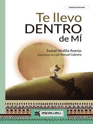 cover image of Te llevo dentro de mí