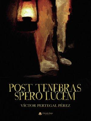 cover image of Post tenebras spero lucem