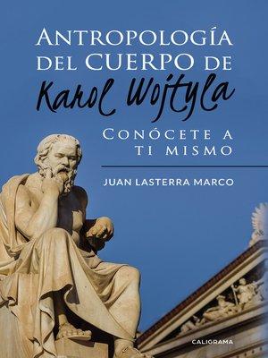 cover image of Antropología del cuerpo de Karol Wojtyla