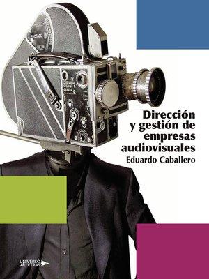 cover image of Dirección y gestión de empresas audiovisuales