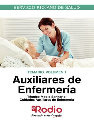 cover image of Técnico Medio Sanitario. Cuidados Auxiliares de Enfermería. Temario. Volumen 1. Servicio Riojano de Salud