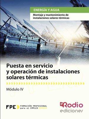 cover image of Puesta en servicio y operación de instalaciones solares térmicas. Energía y agua