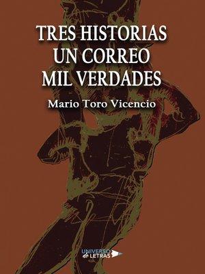 cover image of Tres Historias Un Correo Mil Verdades