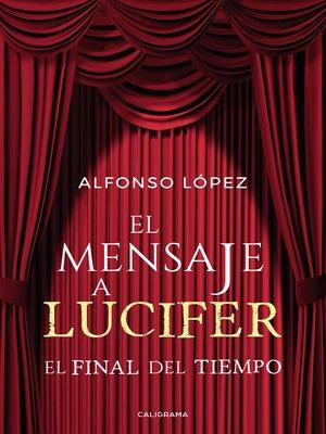 cover image of El mensaje a Lucifer