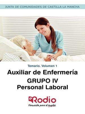 cover image of Auxiliar de Enfermería. GRUPO IV. Personal Laboral. Temario. Volumen 1