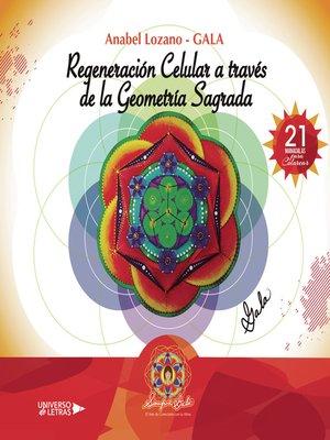 cover image of Regeneración Celular a Través De La Geometría Sagrada
