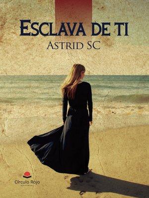 cover image of Esclava de ti