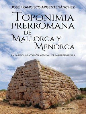 cover image of Toponimia Prerromana de Mallorca y Menorca