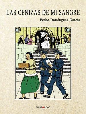 cover image of Las cenizas de mi sangre
