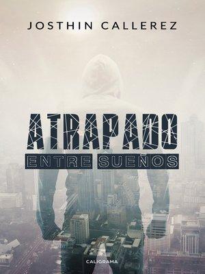 cover image of Atrapado entre sueños