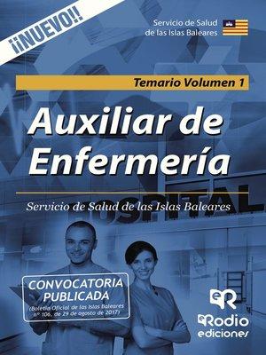 cover image of Auxiliar de Enfermería. Servicio de Salud de las Islas Baleares. Temario Volumen 1