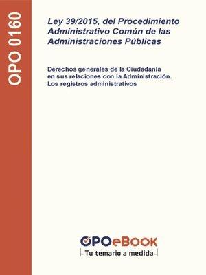 cover image of Ley 39/2015, de 1 de octubre, del Procedimiento Administrativo Común de las Administraciones Públicas
