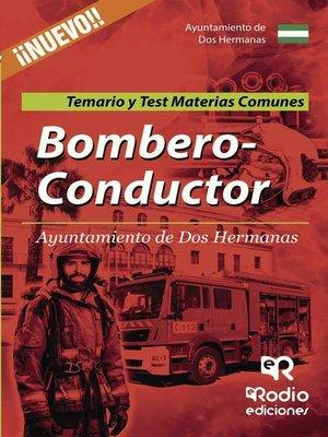 cover image of Bombero-Conductor del Ayuntamiento de Dos Hermanas. Temarios y Test. Materias comunes