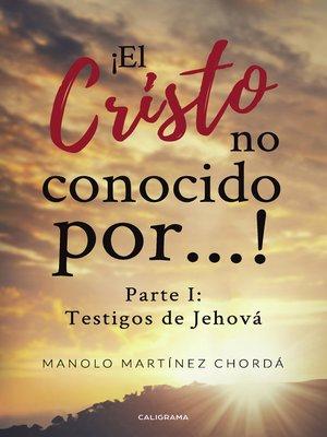 cover image of ¡El Cristo no conocido por...!
