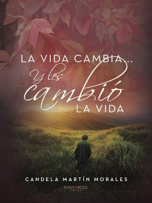 cover image of La vida cambia... Y les cambió la vida