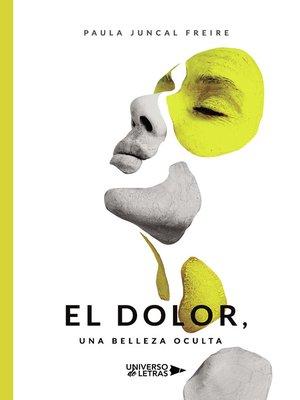 cover image of El Dolor, una Belleza Oculta