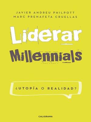 cover image of Liderar millennials. ¿Utopía o realidad?