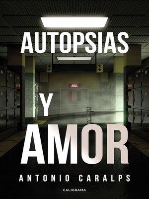 cover image of Autopsias y amor