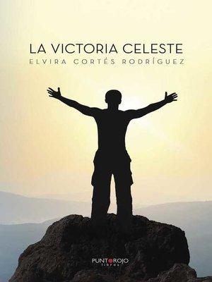 cover image of La Victoria Celeste