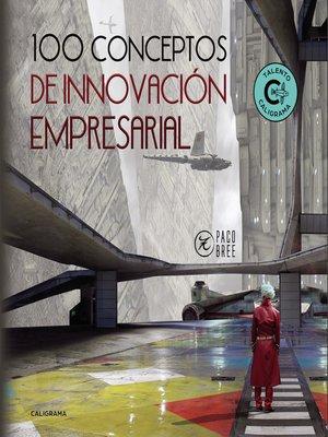 cover image of 100 Conceptos de Innovación Empresarial