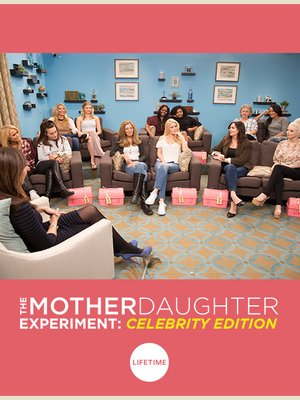 The Mother/Daughter Experiment: Celebrity Edition, Season 1