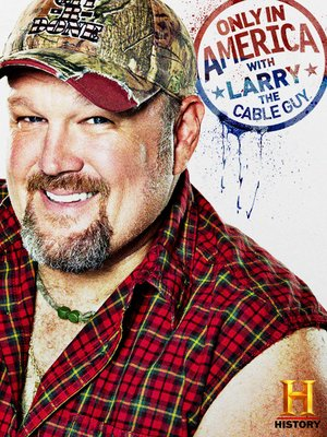 cover image of Only In America with Larry the Cable Guy, Season 3, Episode 12