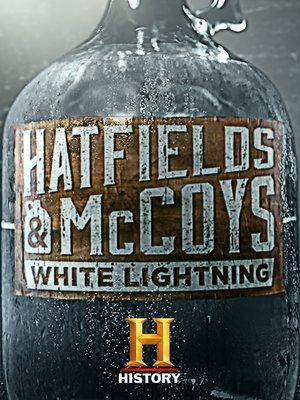 cover image of Hatfields & McCoys: White Lightning, Season 1, Episode 14