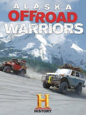 cover image of Alaska Off-Road Warriors, Season 1, Episode 2