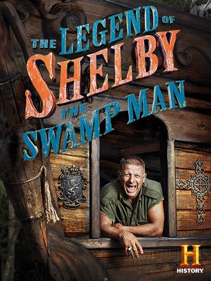 cover image of The Legend of Shelby the Swamp Man, Season 1, Episode 3