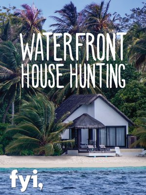 cover image of Waterfront House Hunting, Season 1, Episode 14