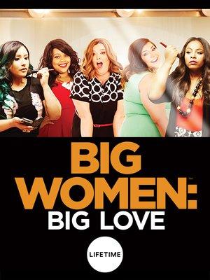 cover image of Big Women: Big Love, Season 1, Episode 7
