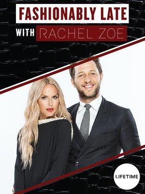 cover image of Fashionably Late with Rachel Zoe, Season 1, Episode 7