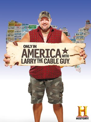 cover image of Only In America with Larry the Cable Guy, Season 1, Episode 19