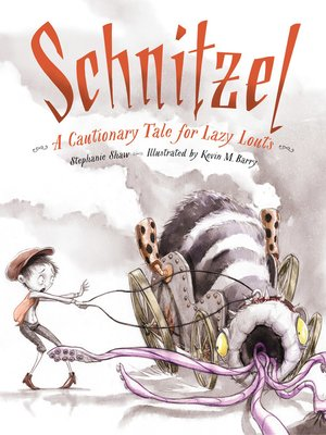 cover image of Schnitzel: A Cautionary Tale for Lazy Louts