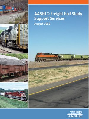 cover image of AASHTO Freight Rail Study Support Services, August 2018