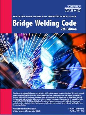 cover image of AASHTO-AWS D1.5M-D1.5 2015 Bridge Welding Code, 7th Edition, 2018 AASHTO Interim Revisions
