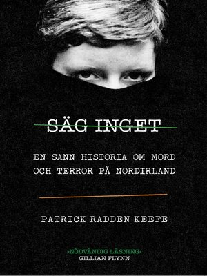 cover image of Säg inget--en sann historia om mord och terror på Nordirland