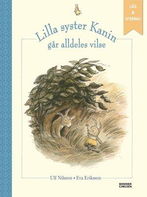 cover image of Lilla syster Kanin går alldeles vilse (e-bok + ljud)